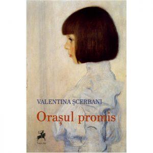 Coperta romanului Orașul promis de Valentina Șcerbani